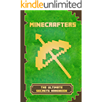 Minecrafters The Ultimate Secrets Handbook: The Ultimate Secret Book For Minecrafters. Game Tips & Tricks, Hints and Secrets For All Minecrafters. (The Ultimate Book For Minecrafters)