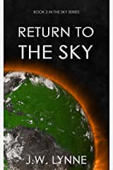 Return to the Sky: A Post-Apocalyptic Dystopian Survival Thriller with Twists and Turns (The Sky Series Book 2) Kindle Edition