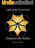 Light of the Seven Gods: Caspian the Seeker