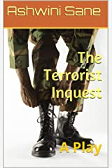 The Terrorist Inquest: A Play Kindle Edition