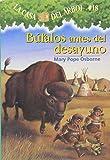 La casa del árbol # 18 Búfalos antes del desayuno / Buffalo Before Breakfast (Spanish Edition) (Magic Tree House)