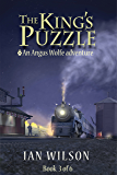 The King's Puzzle, Book 3 of 6: An Angus Wolfe adventure (Angus Wolfe Adventures - The King's Puzzle)