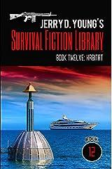 Jerry D. Young's Survival Fiction Library: Book Twelve: Habitat Kindle Edition