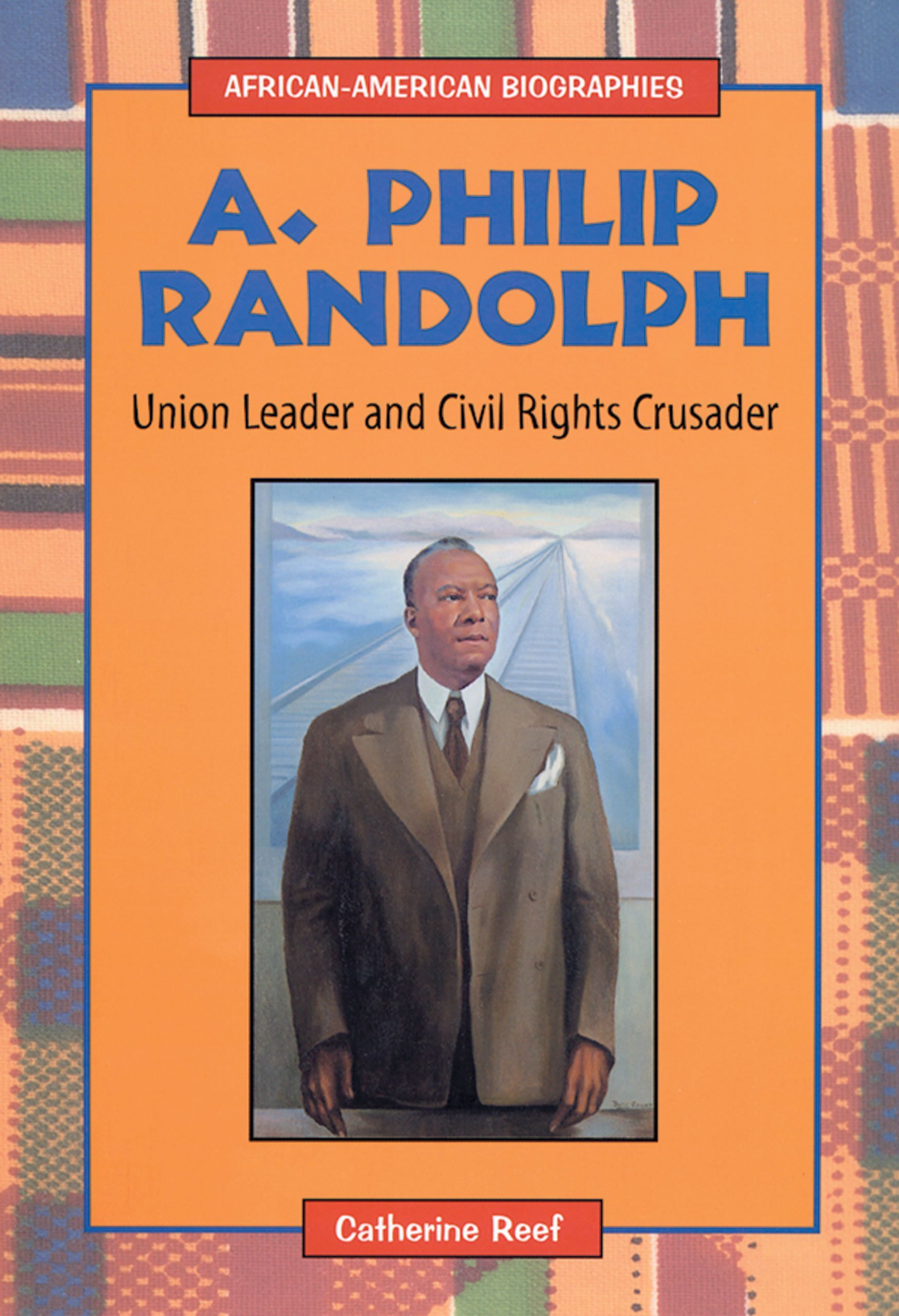 A. Philip Randolph: Union Leader and Civil Rights Crusader (African-American Biographies) pdf epub