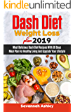 Dash Diet Weight Loss plan 2019: Most Delicious Dash Diet Recipes With 30 Days Meal Plan For Healthy Living And Upgrade Your Lifestyle