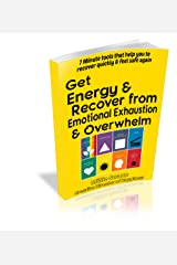 Get Energy & Recover from Emotional Exhaustion: 7 Minutes to Calmness & Clarity (7 Minutes to Calmness & Clarity for Busy People Book 5) Kindle Edition