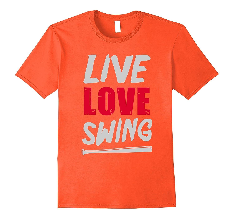 Live Love Swing Baseball Softball T-Shirt-CD