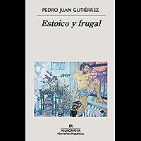 Estoico y frugal (Narrativas hispánicas nº 632)