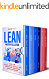 Lean Mastery Collection: 6 Books in 1: The Ultimate Collection Guide to Agile Project Management, Scrum, Kanban, Six…