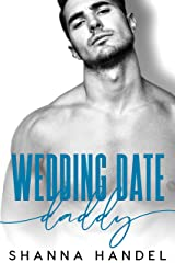Wedding Date Daddy: A Billionaire Daddy Romance (Daddy's Girl) Kindle Edition