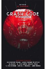 Crash Code: An Anthology of Cyberpunk Horror Kindle Edition