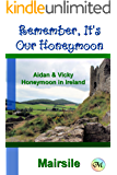 Remember, It's Our Honeymoon (Aidan & Vicky Book 5)