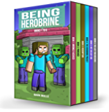 Being Herobrine Books 1 to 6: Minecraft Herobrine (An Unofficial Minecraft Diary Book for Kids Ages 9 - 12 (Preteen)