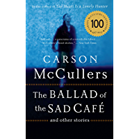 The Ballad of the Sad Cafe: and Other Stories (English Edition)