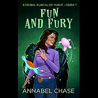 Fun and Fury (Federal Bureau of Magic Cozy Mystery Book 11)