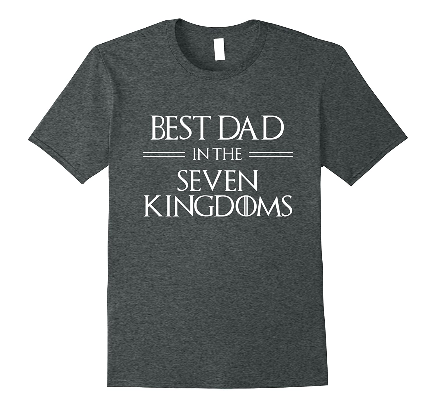 d519d9be2 Best Dad in the Seven Kingdoms- TPT - Best Selling T-Shirts