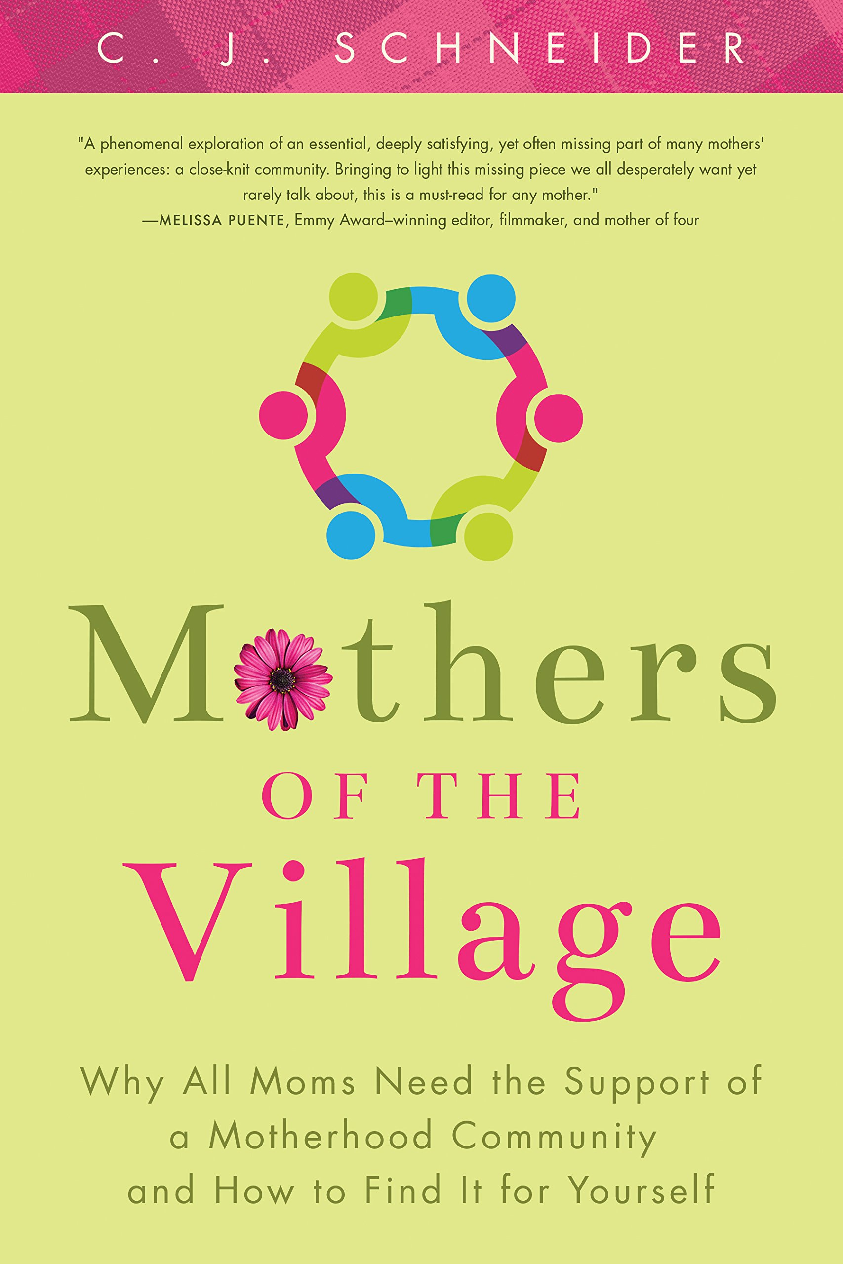Mothers of the Village: Why All Moms Need the Support of a Motherhood Community and How to Find It for Yourself ebook