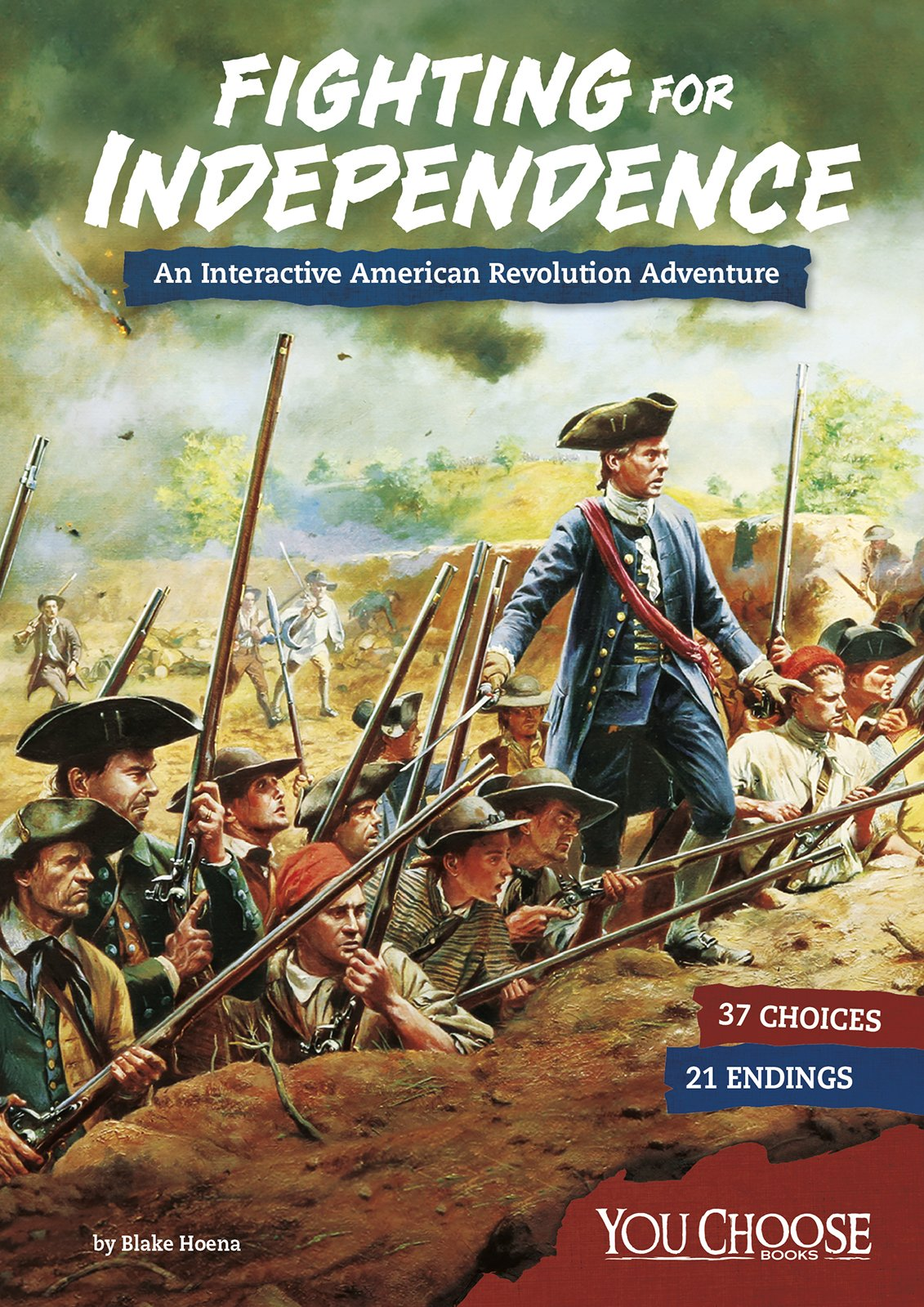 Fighting for Independence: An Interactive American Revolution Adventure (You Choose: Founding the United States)