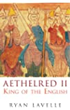 Aethelred II: King of the English 978-1016