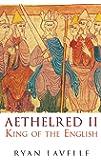 Aethelred II: King of the English 978-1016 (English Monarchs)