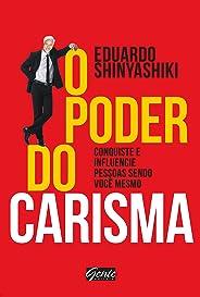 O poder do carisma: Conquiste e influencie pessoas sendo você mesmo