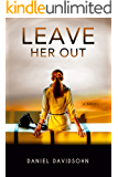 Leave Her Out: A Novel