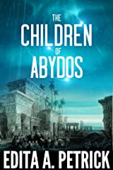 The Children of Abydos Kindle Edition
