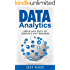 Data Analytics: Applicable Data Analysis to Advance Any Business Using the Power of Data Driven Analytics (Big Data Analytics, Data Science, Business Intelligence Book 6) (English Edition)