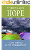 HOPE: God's Shelter in the Storms of Life