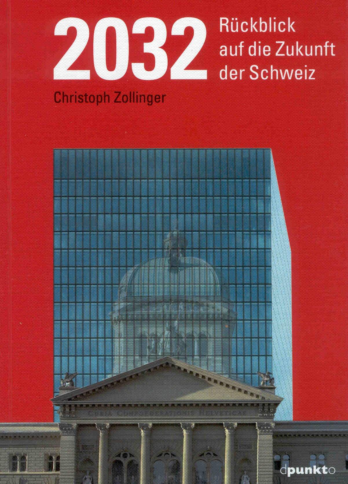 2032: Rückblick auf die Zukunft der Schweiz