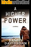 A Higher Power (A Financial Thriller Novel)