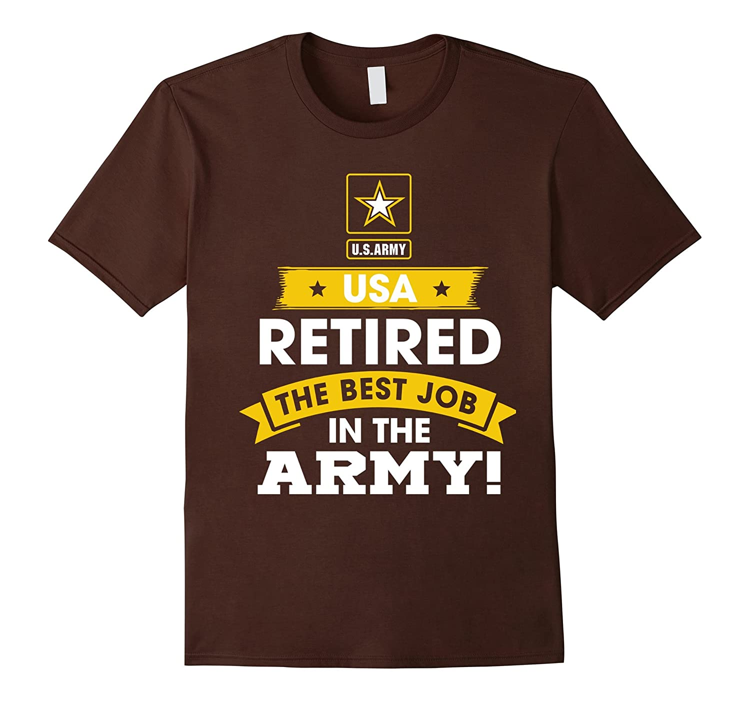 US Army Retired - The Best Job In The Army Tshirt-TH