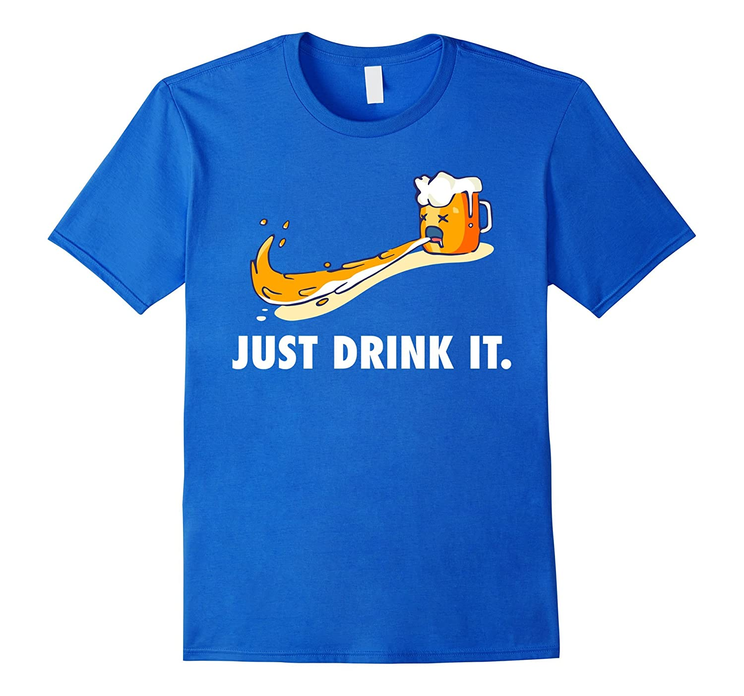Beer Just Drink It - Funny Beer Drinking Graphic T-Shirt-TH