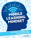 Mobile Learning Mindset: The District Leaders Guide to Implementation