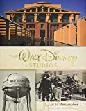 The Walt Disney Studios: A Lot to Remember (Disney Editions Deluxe)