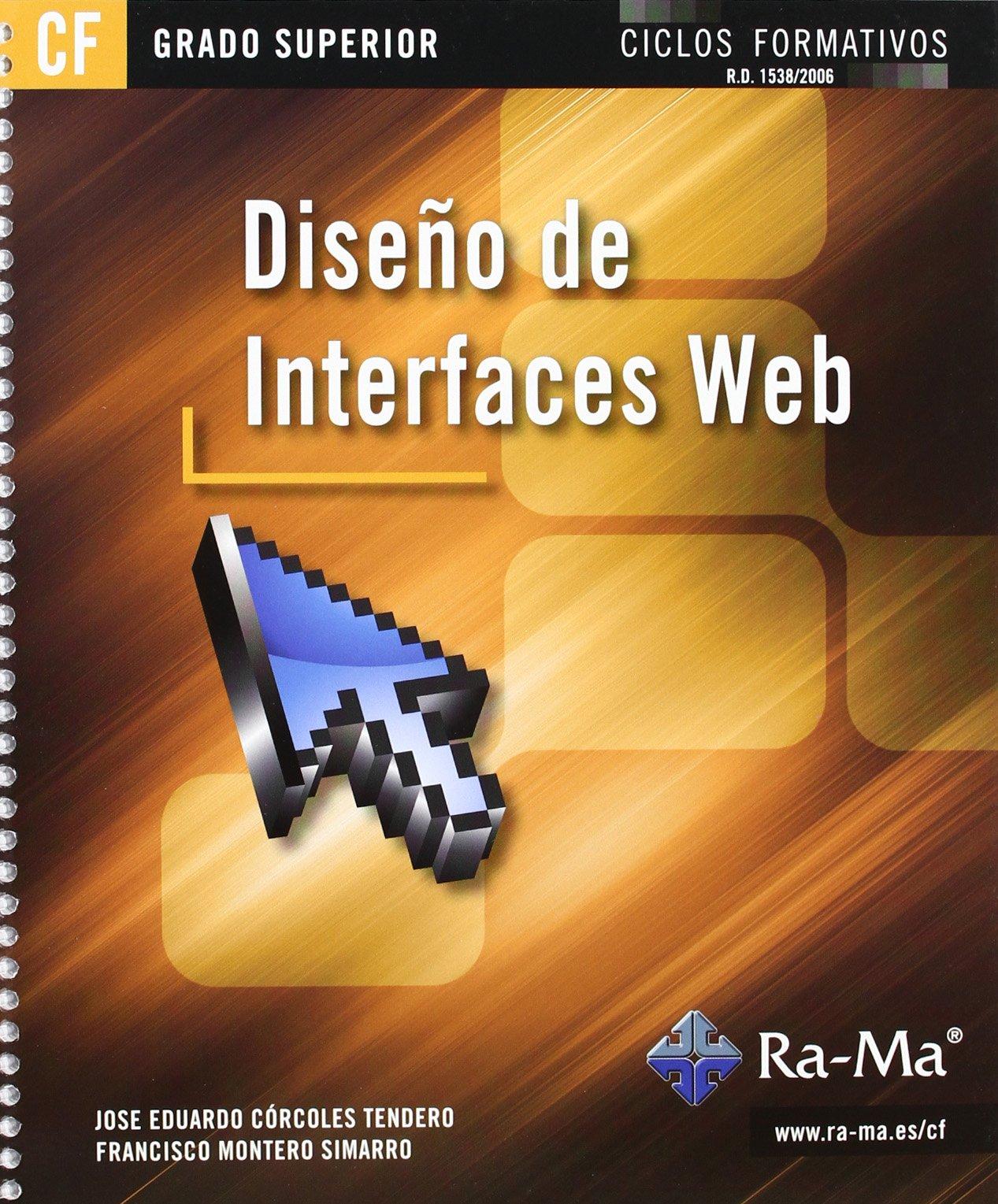 Diseño de interfaces web (GRADO SUPERIOR) Tapa blanda – 30 may 2012 Francisco Montero Simarro 8499641547 Web graphics & design YQ