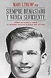 Siempre demasiado y nunca suficiente: Cómo mi familia creó al hombre más peligroso del mundo (Indicios no ficción) (Spanish Edition)
