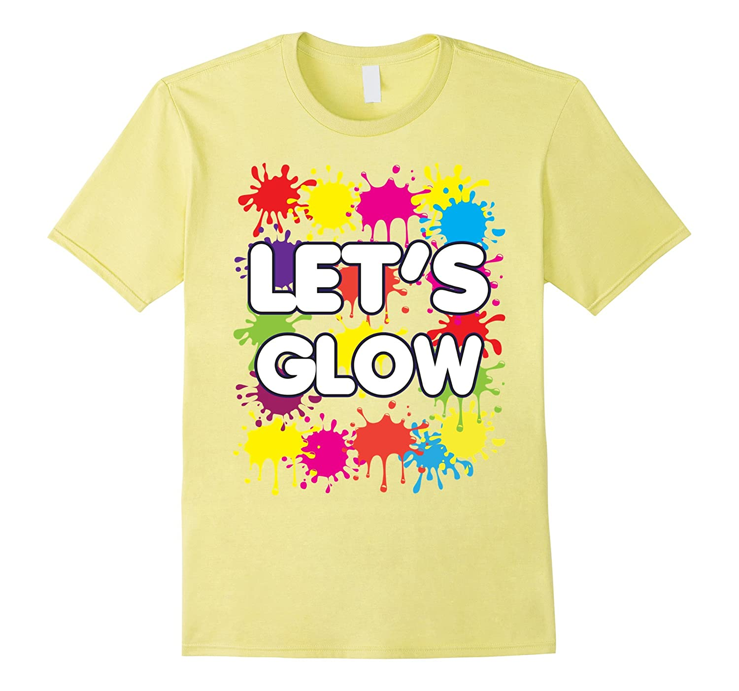 Let's Glow Shirt White Birthday Glow Party Laser Party-TH