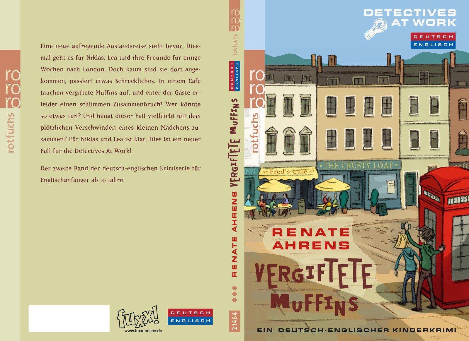 Vergiftete Muffins: Ein deutsch-englischer Kinderkrimi (Detectives at Work, Band 2)