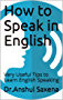 How to Speak in English: Very Useful Tips to Learn English Speaking (English Edition)