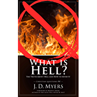 What is Hell?: The Truth About Hell and How to Avoid It (Christian Questions Book 4) (English Edition)