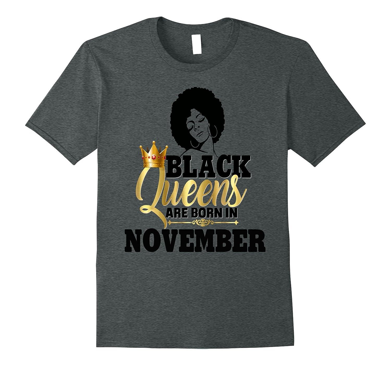 Black Girl Magic Queens November Birthday Shirt Gold Afro-FL