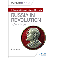 My Revision Notes: Edexcel AS/A-level History: Russia in revolution, 1894-1924 (English Edition)