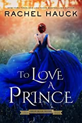 To Love A Prince (True Blue Royal Book 1) Kindle Edition