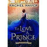 To Love A Prince (True Blue Royal Book 1)