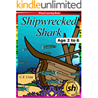 Shipwrecked Shark: Age 2 to 6: Bedtime Story & Beginner Reader Phonics (Phonic Ebooks Book 30)