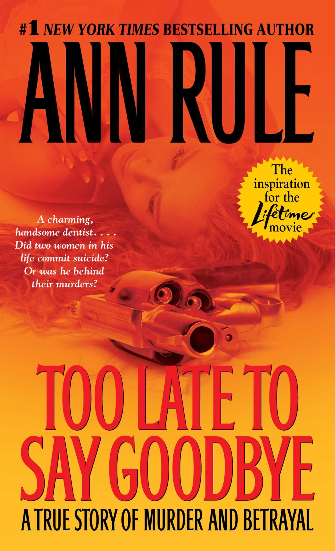 Too Late To Say Goodbye: A True Story Of Murder And Betrayal: Ann Rule:  9780743460514: Amazon: Books