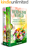 """HERBALISM WORLD: This book includes: """"Herbalism for beginners"""" & """"Herbalism advanced guide"""". A complete Guide will enable you to Know, Grow and Use Herbs ... Home for natural Remedies & Herbal Medicine"""