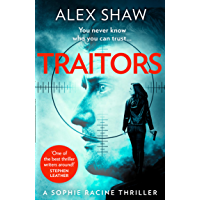 Traitors: The new unputdownable action adventure crime thriller featuring intelligence officer Sophie Racine and Aidan…