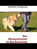 Das Kleingedruckte im Hundetraining (Signal-Hund - Training für Mensch & Hund 2)